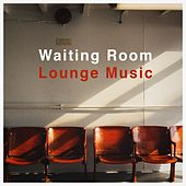 Waiting Room Lounge Music di Various Artists