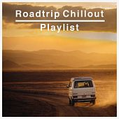 Roadtrip Chillout Playlist by Various Artists