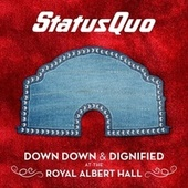 Down Down & Dignified at the Royal Albert Hall de Status Quo