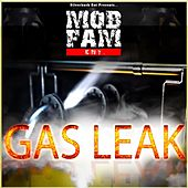 Gas Leak by Mob Fam Ent