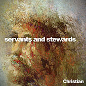Servants and Stewards von Christian