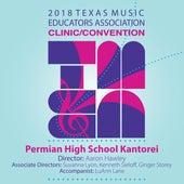 2018 Texas Music Educators Association (TMEA): Permian High School Kantorei [Live] by Kantorei