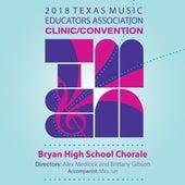 2018 Texas Music Educators Association (TMEA): Bryan High School Chorale [Live] von Bryan High School Chorale