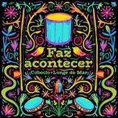 Faz Acontecer (feat. Longe do Mar) von Caboclo