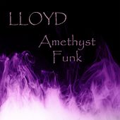 Amethyst Funk by Lloyd