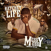 Messy Messy by Ratchet Life