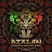 Aztlan Compiled By FSP by Various Artists