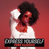 Express Yourself: Funk Classics de Various Artists