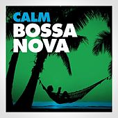 Calm Bossa Nova von Various Artists