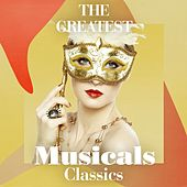 The Greatest Musicals Classics de Various Artists