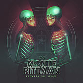 Between the Space by Monte Pittman