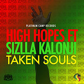 Taken Souls (feat. Sizzla Kalonji) - Single by High Hopes