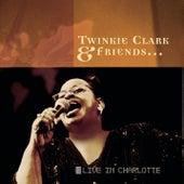 Twinkie Clark & Friends: Live In Charlotte by Twinkie Clark