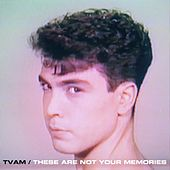 These Are Not Your Memories von Tvam