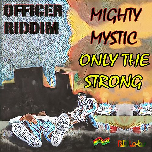 Only the Strong by Mighty Mystic