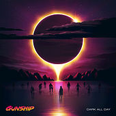 Dark All Day de Gunship