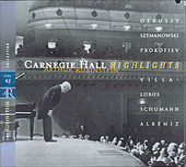 Rubinstein Collection, Vol. 42: Live at Carnegie Hall: Debussy, Szymanowski, Prokofiev, Villa-Lobos, Schumann, Albéniz de Arthur Rubinstein