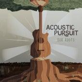 Our Roots von Acoustic Pursuit