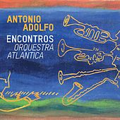 Encontros - Orquestra Atlantica by Antonio Adolfo