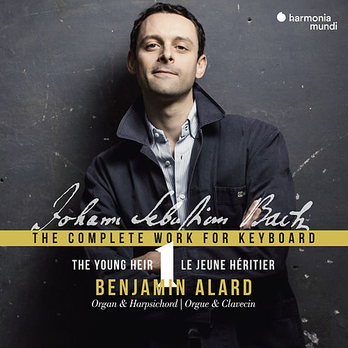 J.S. Bach: The Complete Works for Keyboard, Vol. 1 by Benjamin Alard