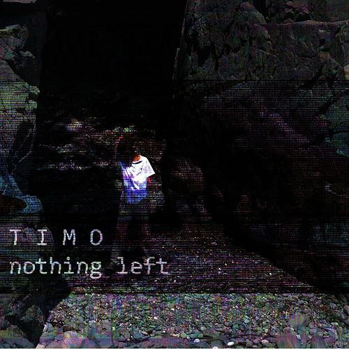 Nothing Left by Timo