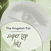 Super Top Hits by The Kingston Trio