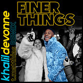Finer Things (T. Matthias Remix) by Khalil Devonne