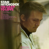 I'm Easy to Love de Stan Hitchcock