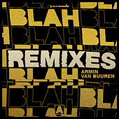 Blah Blah Blah (Remixes) by Armin Van Buuren