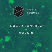 Walkin de Roger Sanchez