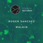 Walkin by Roger Sanchez