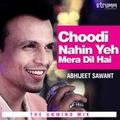Choodi Nahi Yeh Mera - Single de Abhijeet