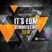 It's EDM Summertime 2018 (Top Electro Party Music, Ibiza Beach Flows, Big Room Hits) von Various Artists