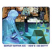 How'd I Do Dat (playlist 2) von Bentley Rhythm Ace