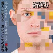 I Was Trying To Describe You To Someone by Crime In Stereo