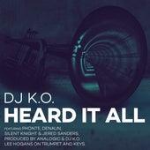 Heard It All (feat. Phonte, Denaun, Silent Knight & Jered Sanders) de Dj K.O.