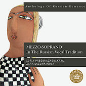Anthology of Russian Romance: Mezzo-soprano in the Russian Vocal Tradition von Various Artists