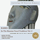 Anthology of Russian Romance: Basses in the Russian Vocal Tradition Vol. 2 von Various Artists