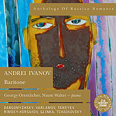 Anthology of Russian Romance: Andrei Ivanov by Andrei Ivanov