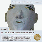Anthology of Russian Romance: Basses in the Russian Vocal Tradition Vol. 1 von Various Artists