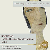 Anthology of Russian Romance: Soprano in the Russian Vocal Tradition, Vol. 1 von Various Artists