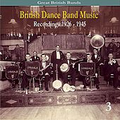 British Dance Band Music, volume 3, Recordings 1926 - 1945 von Various Artists