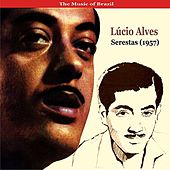 The Music of Brazil / Lúcio Alves / Serestas (1957) by Lucio Alves