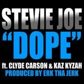 Dope (feat. Clyde Carson & Kaz Kyzah) - Single by Stevie Joe