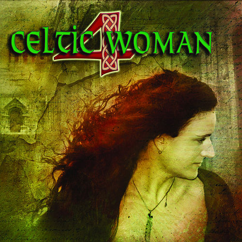 Celtic Woman 4 by Various Artists
