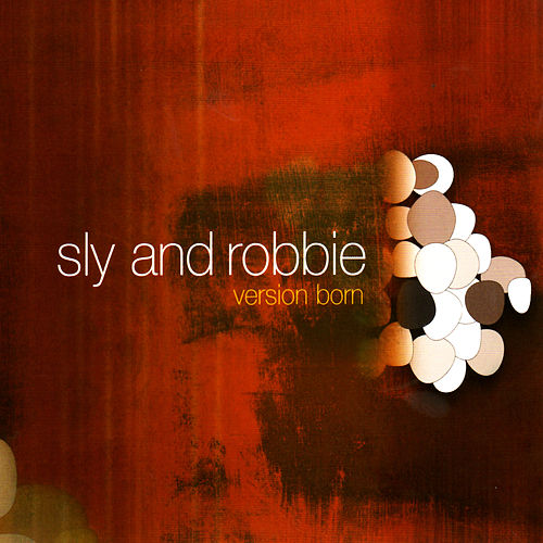 Version Born by Sly and Robbie