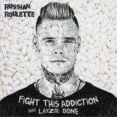 Fight This Addiction de Russian Roulette