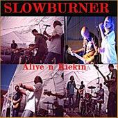 Alive & Kickin' by Slowburner