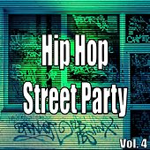 Hip Hop Street Party, Vol. 4 by Various Artists