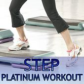 Step Platinum Workout by Various Artists